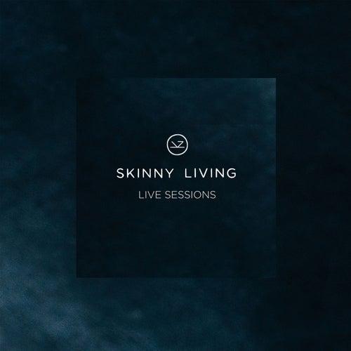 Skinny Living - Live Sessions von Skinny Living