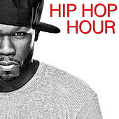 Hip Hop Hour von Various Artists