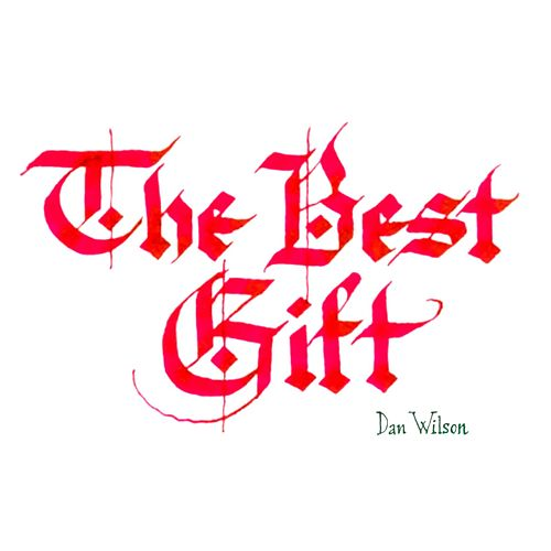 The Best Gift de Dan Wilson
