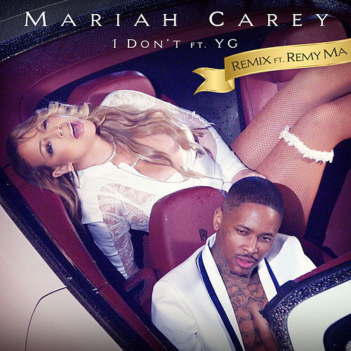 I Don't (Remix) by Mariah Carey
