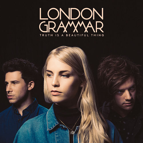 Truth Is a Beautiful Thing by London Grammar