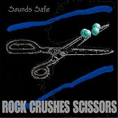Play & Download Rock Crushes Scissors by Sounds Safe | Napster