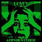 Attention Deficit by Lovey