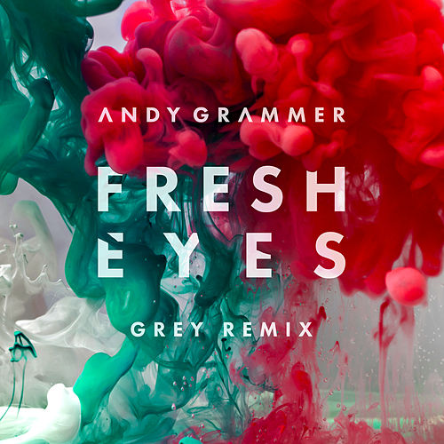 Fresh Eyes (Grey Remix) by Andy Grammer