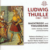 Thuille: Nachtreise und Theuerdank by Various Artists