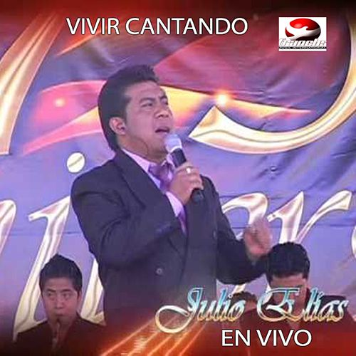 Play & Download Vivir Cantando (En Vivo) by Julio Elias | Napster