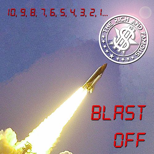 Play & Download Blast Off by The Rich and Famous | Napster