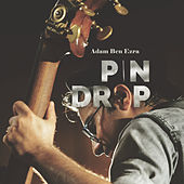 Pin Drop by Adam Ben Ezra
