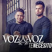 Play & Download Te Necesito by Voz A Voz | Napster