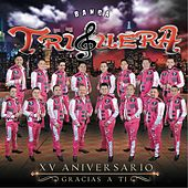 Play & Download XV Aniversario: Gracias a Ti by Banda Triguera | Napster