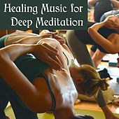 Healing Music for Deep Meditation – Yoga Training, Buddha Lounge, Deep Focus, Asian Zen, Pure Mind, Meditation Music by Reiki