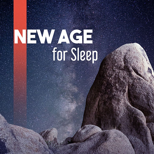 Play & Download New Age for Sleep – Calming Sounds of Nature, Helpful for Restful Sleep, Easily Falling Asleep, Music for Deep Sleep, Relaxation by New Age | Napster