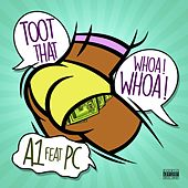 Play & Download Toot That Whoa Whoa (feat. Pc) by A-1 | Napster