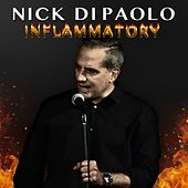 Inflammatory by Nick DiPaolo