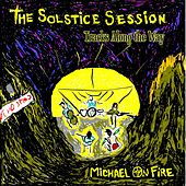 Play & Download The Solstice Session / Tracks Along the Way by Michael On Fire | Napster