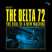 Play & Download The Soul of a New Machine by The Delta 72 | Napster