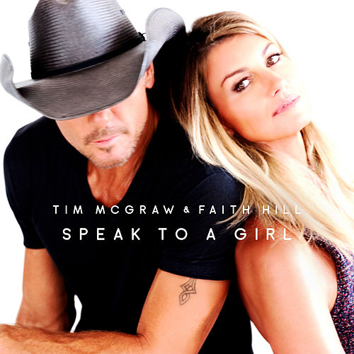 Speak to a Girl by Tim McGraw & Faith Hill