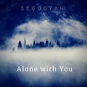 Alone with You by Sequoyah