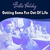 Getting Some Fun Out Of Life von Billie Holiday