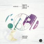 Mobilee Back to Back Vol. 11 - presented by Kevin Over by Various Artists