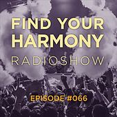 Play & Download Find Your Harmony Radioshow #066 by Various Artists | Napster