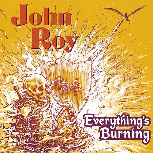 Play & Download Everything's Burning by John Roy | Napster