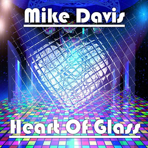Play & Download Heart of Glass by Mike Davis | Napster