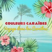 Couleurs caraïbes : Voyage musical dans la Caraïbe (F.W.I) by Various Artists