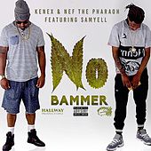 Play & Download No Bammer (feat. SamYell) by Nef the Pharaoh | Napster