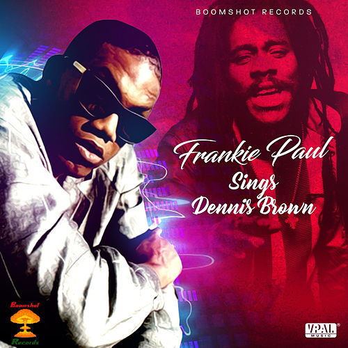 Frankie Paul Sings Dennis Brown by Frankie Paul