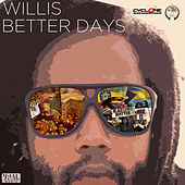 Better Days by Willis