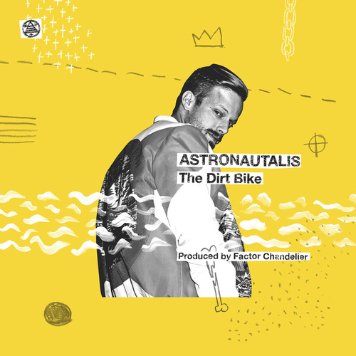 Play & Download The Dirt Bike by Astronautalis | Napster