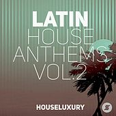 Latin House Anthems, Vol.2 by Various Artists