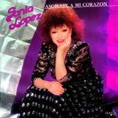 Play & Download Asomate  A Mi Corazón by Sonia Lopez | Napster