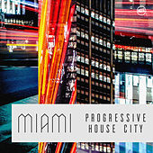 Miami Progressive House City by Various Artists