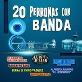 20 Perronas Con Banda by Various Artists