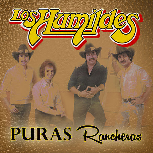 Play & Download Puras Rancheras by Los Humildes | Napster