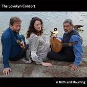 In Mirth and Mourning by The Lovekyn Consort
