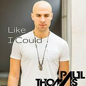 Play & Download Like I Could by Paul Thomas | Napster