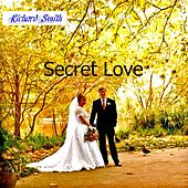 Play & Download Secret Love by Richard Smith | Napster