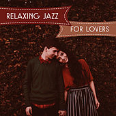 Play & Download Relaxing Jazz for Lovers – Smooth Jazz, Romantic Note, Erotic Moves, Sensual Touch by Vintage Cafe | Napster