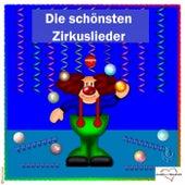 Play & Download Die schönsten Zirkuslieder by Various Artists | Napster