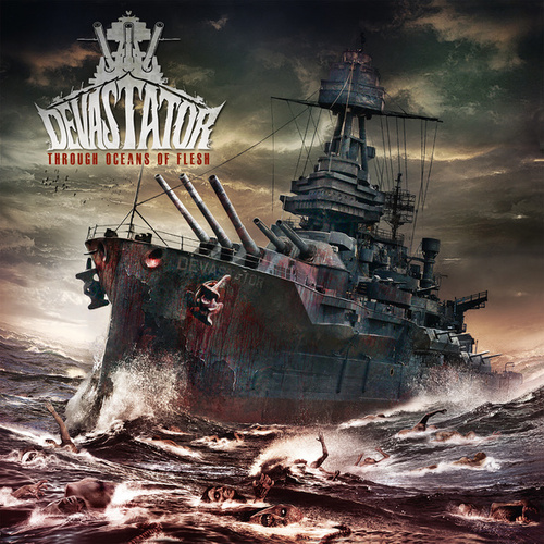 Through Oceans of Flesh by Devastator