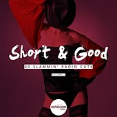 Play & Download Short & Good (30 Slammin' Radio Cuts), Vol. 1 by Various Artists | Napster