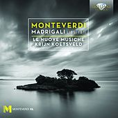 Play & Download Monteverdi: Madrigals, Libri I & II by Le Nuove Musiche | Napster