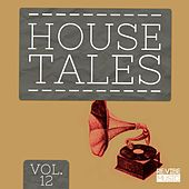 House Tales, Vol. 12 by Various Artists