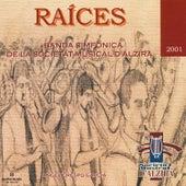 Play & Download Raíces by Banda Simfònica de la Societat Musical D'Alzira | Napster