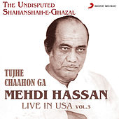 Play & Download Live in USA, Vol. 3 (Tujhe Chaahon Ga) by Mehdi Hassan | Napster