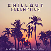 Play & Download Chillout Redemption: Best Chillout Music Selection by Various Artists | Napster