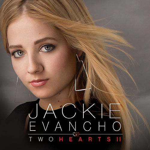 Two Hearts - Part II by Jackie Evancho